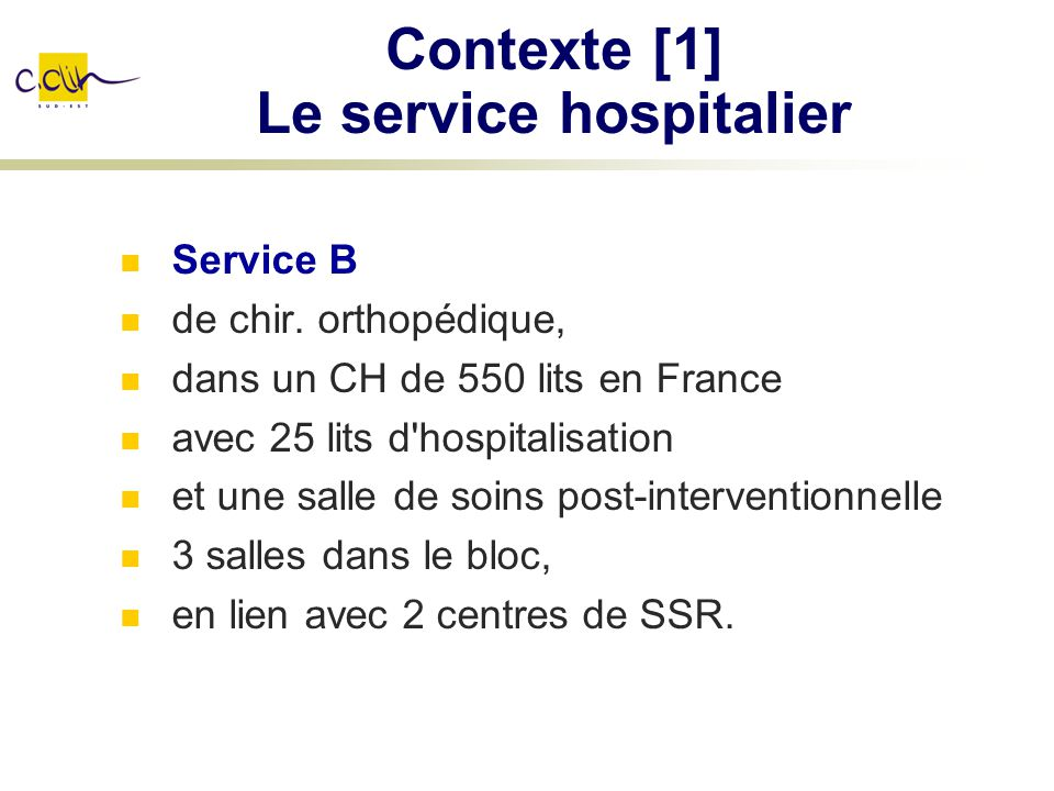 Contexte [1] Le service hospitalier